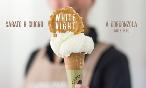Domani a Gorgonzola è la WHITE NIGHT